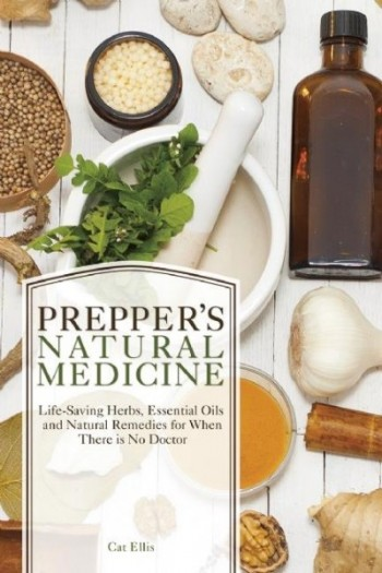 Prepper's Natural Medicine | Cat Ellis | www.HerbalPrepper.com