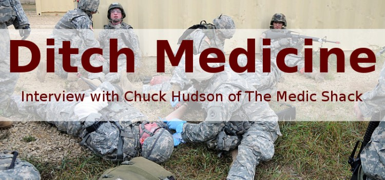 Ditch Medicine: Interview with Chuck Hudson