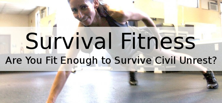 Survival Fitness: Fitness for Civil Unrest