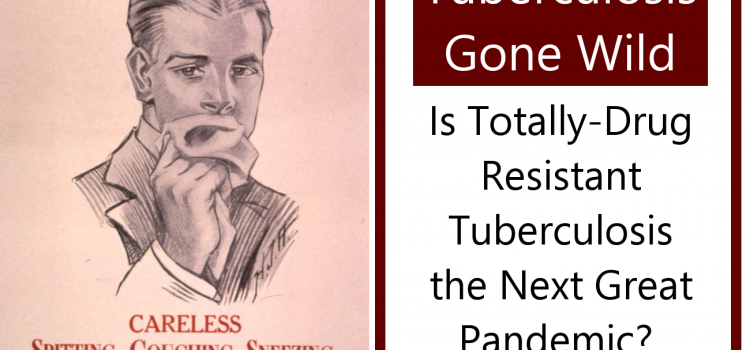 Tuberculosis Gone Wild