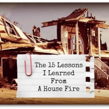 The 15 Lessons I Learned From A House Fire | www.HerbalPrepper.com